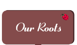 Go to: Our Roots